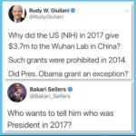Political Memes Political, Trump, Obama, Rudy, Wuhan, President text: Rudy W. Giuliani @RudyGiuliani Why did the US (NIH) in 2017 give $3.7m to the Wuhan Lab in China? Such grants were prohibited in 2014. Did Pres. Obama grant an exception? Bakari Sellers @Bakari_Sellers Who wants to tell him who was President in 2017?  Political, Trump, Obama, Rudy, Wuhan, President