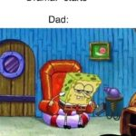 Spongebob Memes Spongebob, Every Christmas text: Drama: *starts* Dad: D to the garage  Spongebob, Every Christmas