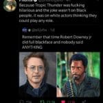 Black Twitter Memes tweets, Tropic Thunder, RDJ, Stiller, Ben Stiller, Simple Jack text: Phontee @phontigallo • 4h Because Tropic Thunder was fucking hilarious and the joke wasn
