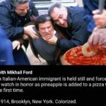 History Memes History, Italian text: Keith Mikhail Ford An Italian-American immigrant is held still and forced to watch in horror as pineapple is added to a pizza for the first time. - 1 914, Brooklyn, New York. Colorized.  History, Italian