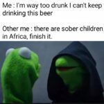 other memes Funny, Africa, African, Kermit, God text: Me : I