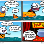 Comics Fishing for help, Help, Fishing text: LoadingArtist.com Whoa! You can talk??!? Yes. Thank you!! Oh thank you so much!! LoadingArtist.com CAN You GET HELP??! Yes. WHAT DO You MEAN IT