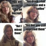 """cringe memes Cringe, Buzzed text: are going t """"Butl mixed O them"""" """"You drankaehdt- hocjlate and a Bcoffee"""" """"Yes but younstill ingested them"""""""