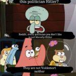 Spongebob Memes Spongebob, Nein text: 09 this politician Hitler? Reddit, every politician you don