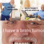 cringe memes Cringe, Super text: my b Ck hurt a little let e Google it an see whats up have a brain tumor  Cringe, Super