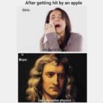 cringe memes Cringe,  text: After getting hit by an apple Girls: Boys: ome physics  Cringe,
