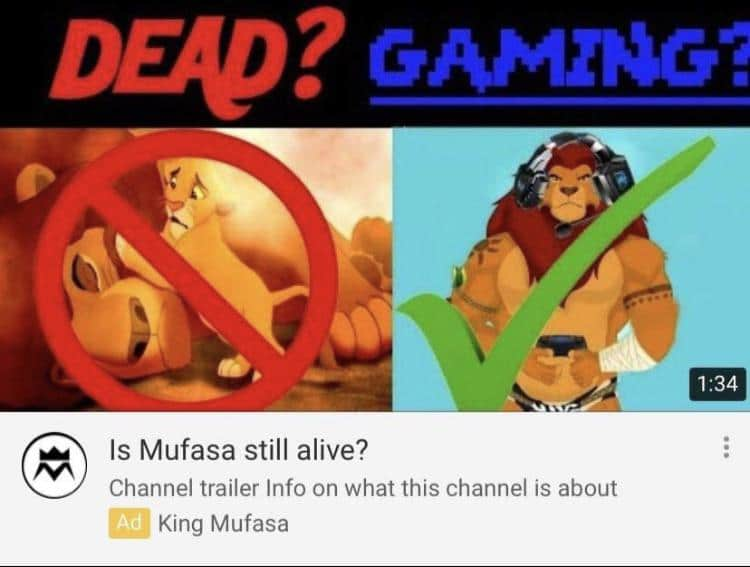 Cringe, Gamer cringe memes Cringe, Gamer text: DECD? Is Mufasa still alive? Channel trailer Info on what this channel is about King Mufasa
