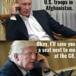 Political Memes Political, Trump, Russia, Putin, Government text: I put a bounty on U.S. troops in Afghanistan. Okay, I