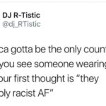 """Black Twitter Memes Tweets, American, OK, Canada, World Cup, USA text: DJ R-Tistic America gotta be the only country that when you see someone wearing the flag, your first thought is """"they probably racist AP"""