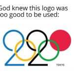 other memes Funny, Olympics, Japan, Tokyo, Olympic, Akira text: God knew this logo was too good to be used: TOKYO  Funny, Olympics, Japan, Tokyo, Olympic, Akira