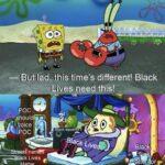 Spongebob Memes Spongebob, POC, Japanese, Americans, CHAZ, America text: —iButladrthis time