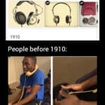 other memes Dank, People text: when were headphones invented 1910 People before 1 91 0:  Dank, People