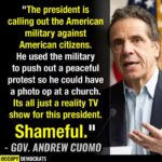 """Political Memes Political, Trump, Cuomo, Christian, President, Bible text: """"The president is calling out the American military against American citizens. He used the military to push out a peaceful protest so he could have a photo op at a church. Its all just a reality TV show for this president. Shameful."""" - GOV. ANDREW CUOMO OCCUPY I  Political, Trump, Cuomo, Christian, President, Bible"""