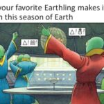 Wholesome Memes Wholesome memes, Fuck, Earth, Earthling, Mr, Alien text: When your favorite Earthling makes it through this season of Earth 00  Wholesome memes, Fuck, Earth, Earthling, Mr, Alien