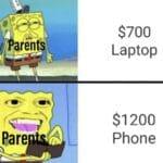Spongebob Memes Spongebob, Money text: M arents Pare $700 Laptop $1200 Phone  Spongebob, Money