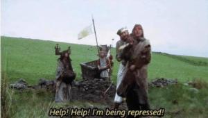 Help! Help! Im being repressed! Opinion meme template