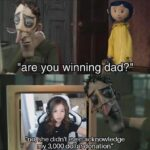 "Dank Memes Dank, IMP, Coraline, Pokimane, Twitch, SIMP text: ""are you winning/dad?"" ""no, she didn"