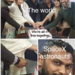 other memes Funny, NASA, SpaceX, ISS, Earth, WARUDO text: he wo th astronauts  Funny, NASA, SpaceX, ISS, Earth, WARUDO