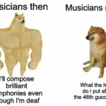 Dank Memes Dank, Gucci, Gucci Gang, GSk, Beethoven, John Williams text: Musicians then I