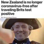 other memes Dank, British, NZ, Britain, New Zealand, Brits text: NEWS New Zealand is no longer coronavirus-free after traveling Brits test positive By Associated Press  Dank, British, NZ, Britain, New Zealand, Brits