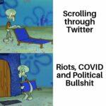 Spongebob Memes Spongebob, Reddit, JK Rowling, Instagram, Covid text: Scrolling through Twitter Riots, COVID and Political Bullshit  Spongebob, Reddit, JK Rowling, Instagram, Covid