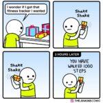 Comics Shaking gifts, Shake, Crazy text: I wonder if I got that fitness tracker I wanted Shake Shake Shake Shake 3 HOURS LATER You HAVE WALKED 1000 STEPS O THEJENKINSCOMIC