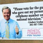 """Political Memes Political, Trump, Graham, Lindsey, GOP text: """"Please vote for the guy who ave out my personal cehphone number on national television."""" -Lindsey Graham 202-567-7395 PATHETIC COWARDS -FOR TRUMP— 2020  Political, Trump, Graham, Lindsey, GOP"""