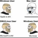 other memes Dank, Linux, Windows, Mac, Apple, PC text: Windows User Mac User Apple is shit noooooooooooo Microsoft is shit We know