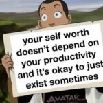 Wholesome Memes Wholesome memes, Sokka, God, Thank, Netflix, Actually text: your self worth doesn