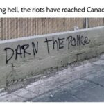 Dank Memes Dank, Canada, Canadian, Montreal, French, Darn text: Fucking hell, the riots have reached Canada  Dank, Canada, Canadian, Montreal, French, Darn