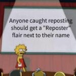 "Dank Memes Dank, Reddit, Visit, Negative, JPEG, Feedback text: Anyone caught reposting should get a ""Reposter"" flair next to their name  Dank, Reddit, Visit, Negative, JPEG, Feedback"