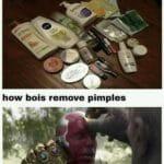 Avengers Memes Thanos, Aaaahhhhhhhh text: how girls remove pimples how bois remove pimples  Thanos, Aaaahhhhhhhh