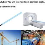 other memes Dank, Visit, OC, Negative, JPEG, Feedback text: Youtuber: You will just need som common tools ... The common tools: