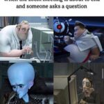 other memes Funny, Megamind, Coraline, Cake Day text: When the zoom meeting is about to end and someone asks a question