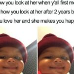 Wholesome Memes Wholesome memes,  text: How you look at her when gall first meet vs how you look at her after 2 years bc you love her and she makes you happy  Wholesome memes,