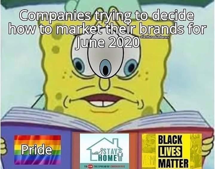 Spongebob, Visit, Negative, Hong Kong, Feedback, False Negative Spongebob Memes Spongebob, Visit, Negative, Hong Kong, Feedback, False Negative text: Companies ft-@g to decide how to market their brands for June 2020 TAY , BLACK LIVES MATTER