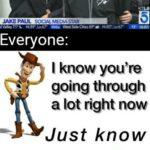 Dank Memes Dank, Jake Paul, Jake, Paul, OU GET WHAT YOU FUCKING DESERVE, Logan text: JAKE PAUL SOCIAL MEDIA STAR wasocrzeg•e Everyone: I know you