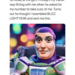 depression memes Depression, Buzz, Life text: So today at the gym I thought my trainer was flirting with me when he asked for my number/ to take a pic of me. Turns out he thought I resembled BUZZ LIGHTYEAR and sent me this.  Depression, Buzz, Life