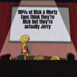 other memes Dank, Jerry, Rick, Beth, Summer, Mr text: 900/0 of Rick & Mort! fans think they