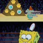 Spongebob Memes Spongebob,  text: Download RiQredditors— seeing-apost they like Me seeing a gpoSJl like  Spongebob,