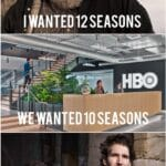 Game of thrones memes Game of thrones, GoT, TV, GRRM, Westeros, George text: IWANTED12SEASONS ANTEDIOSEASON WEåNTEjShARWARS