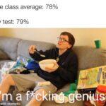 other memes Dank, Woz, Scott text: The class average: 78% My test: 79%