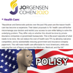 "Political Memes Political,  text: JORGENSEN COHEN2020 Health Care: ""Republican and Democratic policies over the past fifty years are the reason health care has become so expensive. Their latest proposals to"
