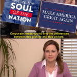 Political Memes Political, America, PoC, Trump, Biden, Democratic text: restore the SOUL NATION MARE AMERICA GREAT AGAIN Corporate needs you to find the differences between this picture and this picture. They