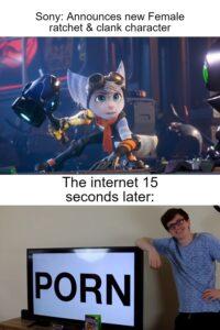 other memes Dank, Scott, Internet, Woz, Porn, Lombax text: Sony: Announces new Female ratchet & clank character The internet 15 seconds later: PORN