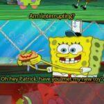 Spongebob Memes Spongebob, Spongebob text: —Am Winter:rupting?— OKhey.Patrick