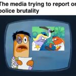 Spongebob Memes Spongebob, CNN, Press, No, Atlanta, TV text: The media trying to report on police brutality 06)  Spongebob, CNN, Press, No, Atlanta, TV