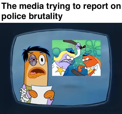 Spongebob, CNN, Press, No, Atlanta, TV Spongebob Memes Spongebob, CNN, Press, No, Atlanta, TV text: The media trying to report on police brutality 06)