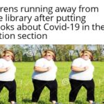 Dank Memes Dank, Karen, Karens, Visit, Running, OC text: Karens running away from the library after putting books about Covid-19 in the fiction section  Dank, Karen, Karens, Visit, Running, OC