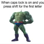 Spongebob Memes Spongebob, Large text: When caps lock is on and you press shift for the first letter  Spongebob, Large